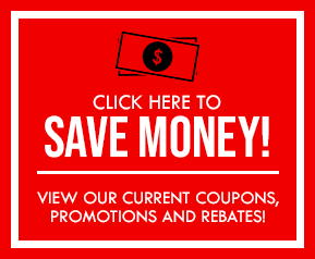 Click Here to Save BIG with our Current Coupons, Promotions and Rebates!